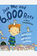 Just Me and 6,000 Rats: A Tale of Conjunctions Hardcover