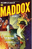 The Complete Cases of Mr. Maddox, Volume 1, T. T. Flynn, 1618271393