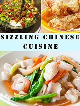 Sizzling Chinese Cuisine (Delicious Recipes Book 20) by [Kessler, June]