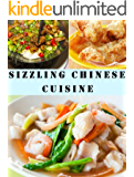 Sizzling Chinese Cuisine (Delicious Recipes Book 20)