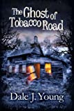 img - for The Ghost of Tobacco Road book / textbook / text book
