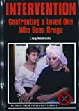 img - for Intervention: Confronting a Loved One Who Uses Drugs (Drug Abuse Prevention Library) book / textbook / text book