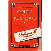 COURS DE PHYSIQUE / OPTIQUE II -MATHEMATIQUES SPECIALES -DUES / PREPARATION AUX GRANDES ECOLES SCIENTIFIQUES -PREMIER CYCLE UNIVERSITAIRE / QUATRIEME EDITION. 1970 de