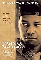 John Q. - Verzweifelte Wut