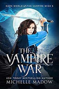 The Vampire War (Dark World: The Vampire Wish Book 5) by [Madow, Michelle]