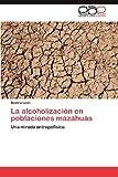 La Alcoholización en Poblaciones Mazahuas, León Beatriz, 3848457180