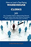 How to Land a Top-Paying Warehouse Clerks Job, Christina Buckley, 1486140599