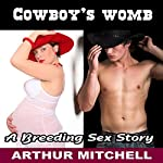 Cowboy's Womb: A Breeding Sex Story | Arthur Mitchell