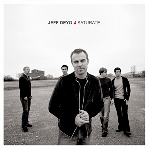 Jeff Deyo - Saturate 2002