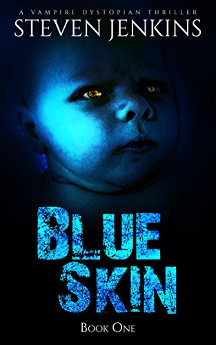 Blue Skin - Book One: A Vampire Dystopian Thriller (English Edition)
