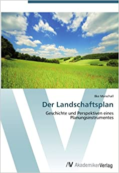 Book Der Landschaftsplan: Geschichte und Perspektiven eines Planungsinstrumentes