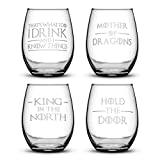 Set of 4, Premium Game of Thrones Wine Glasses, I Drink and I Know Things, Mother of Dragons, King in the North, Hold the Door, Stemless Gifts, Made in USA, by Integrity Bottles