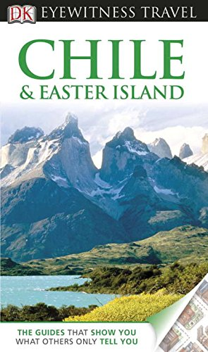 Chile & Easter Island (EYEWITNESS TRAVEL GUIDE)
