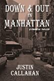 img - for Down & Out in Manhattan: A Financial Thriller book / textbook / text book