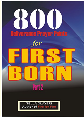 800 Deliverance Prayer Points for FIRST BORN - Kindle edition by
