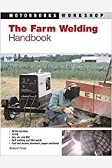 The Farm Welding Handbook (Motorbooks Workshop) Paperback