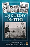 The Fishy Smiths: A Biography of JLB and Margaret