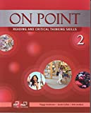 img - for On Point 2, Reading and Critical Thinking Skills (Student Book and Skills Workbook) book / textbook / text book