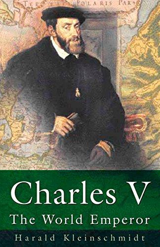 Charles V : The World Emperor ISBN-13 9780750924047