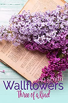 Wallflowers:Three of a Kind by [Smith, CP]