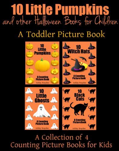 10 Little Pumpkins and Other Halloween Books for Children (A Toddler Picture Book Book 3)