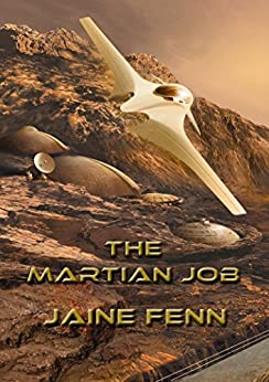 The Martian Job (NewCon Press Novellas Set 3 Book 1) by [Fenn, Jaine]