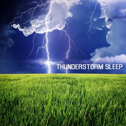 Thunderstorms Sleep: Rain Sound and Thunderstorms Nature Sounds Nature Music and Relaxing Music for Deep Sleep, Massage, Meditation, Relaxation and Yoga Sleep Music, Nature Sounds and Classical Music