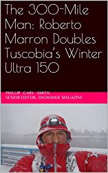 The 300-Mile Man: Roberto Marron Doubles Tuscobia's Winter Ultra 150