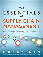 The Essentials of Supply Chain Management: New Business Concepts and Applications Front Cover