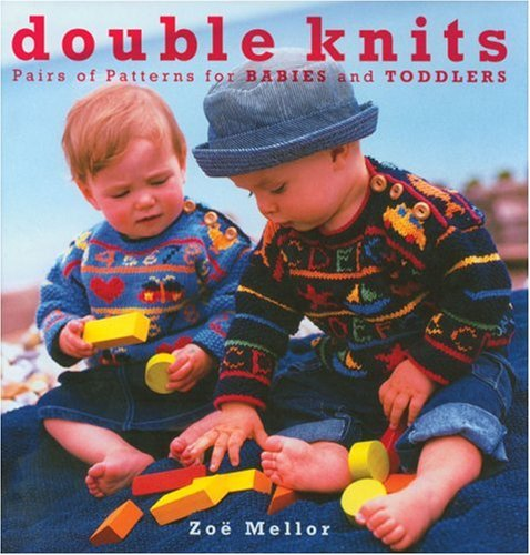 - Double Knits: Pairs of Patterns for Babies and Toddlers