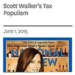 Scott Walker's Tax Populism | Henry Olsen