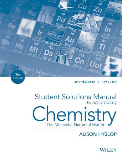 Student Solutions Manual to accompany Chemistry: The Molecular Nature of Matter, 7e