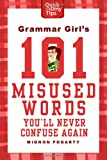Grammar Girl's 101 Misused Words You'll Never Confuse Again, Mignon Fogarty, 0312573375
