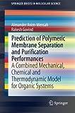 Prediction of Polymeric Membrane Separation and Purification Performances, Alexander Anim-Mensah and Rakesh Govind, 3319124080