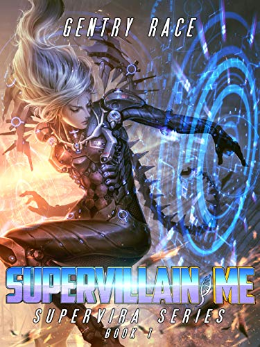 Supervillain, Me: A Superhero Harem Adventure (Supervira Series Book 1)