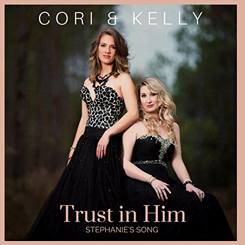 Trust in Him (Stephanie's Song)