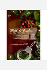 [(Milk and Cookies and Handcuffs)] [Author: Alex Whitehall] published on (March, 2013)