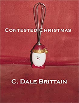 Contested Christmas by [Brittain, C. Dale]