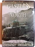 Castles of the North Canada's Grand Hotels