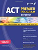 Kaplan ACT 2009 Premier Program (with CD-ROM), Kaplan Publishing Staff, 1419552376