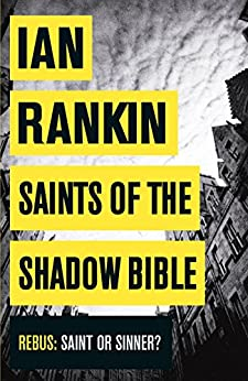 Saints of the Shadow Bible (Inspector Rebus) by [Rankin, Ian]