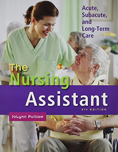 The Nursing Assistant: Acute, Subacute, and Long-Term Care with Workbook (5th Edition) by Pearson