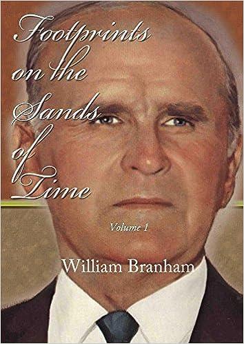 Footprints in the Sands of Time - Volume 1: William Branham: Amazon