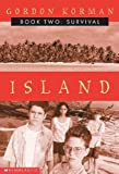 Island Ii - Survival, Gordon Korman, 0613357329