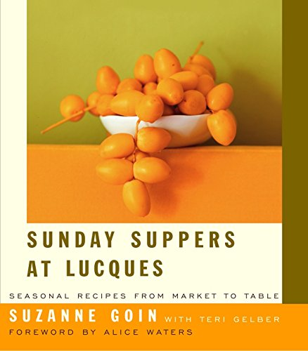 (Sunday Suppers at Lucques: Seasonal Recipes from Market to Table)