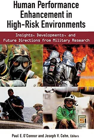 Human Performance Enhancement in High-Risk Environments: Insights, Developments, and Future Directions from Military Research (Technology, Psychology, and Health)