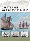 Great Lakes Warships 1812-1815 (New Vanguard Book 188)
