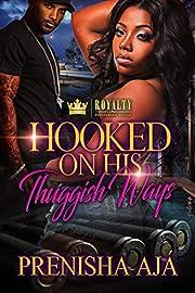 Hooked On His Thuggish Ways