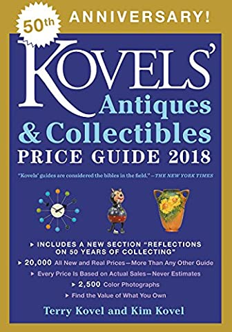 Kovels' Antiques and Collectibles Price Guide 2018 - Collectibles
