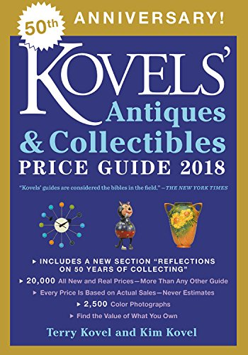 Kovels' Antiques and Collectibles Price Guide 2018 Collectibles